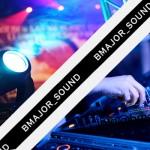 Свет и звук - BMAJOR_SOUND  - Звук. Свет. DJ